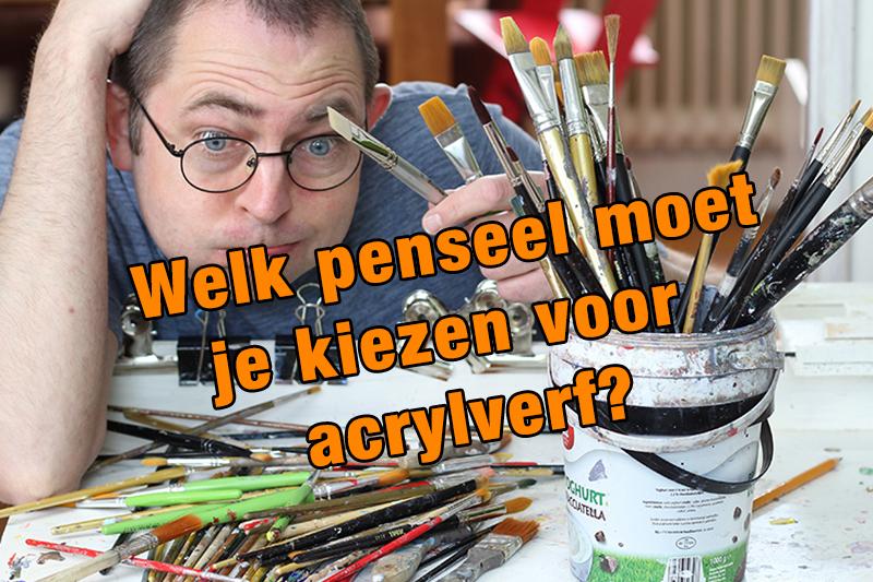 Welk penseel moet je kiezen voor acrylverf